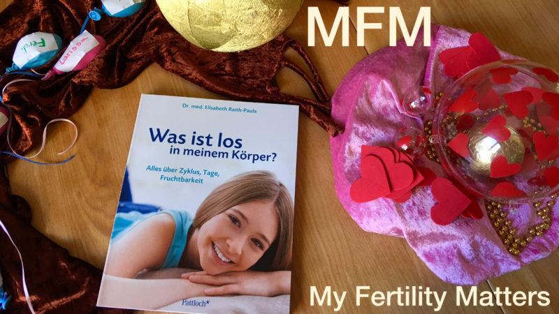 MFM = My Fertility Matters - Meine Fruchtbarkeit zählt
